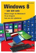 Windows 8 - lær det selv af Michael Karbo
