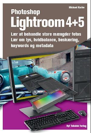 Bog, hæftet Photoshop Lightroom 4+5 af Michael B. Karbo