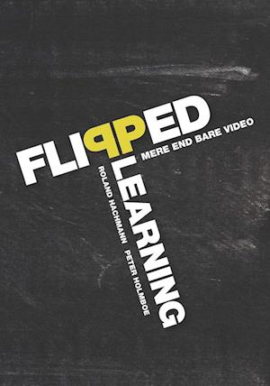 Flipped learning - mere end bare video