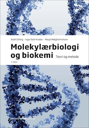 bodil stilling – Molekylærbiologi og biokemi-bodil stilling-bog på saxo.com