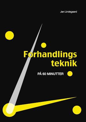 Forhandlingsteknik på 60 minutter af Jan Lindegaard