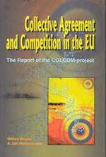 Collective Agreement and Competition in the EU af Niklas Bruun