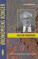 Milton Friedman - en pragmatisk revolutionær (Økonomiens konger)