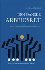 Den danske arbejdsret. Arbejdsrettens almindelige del