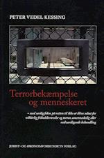 Terrorbekæmpelse og menneskeret. med særlig fokus på retten til ikke at blive udsat for vilkårlig frihedsberøvelse og tortur, umenneskelig eller nedværdigende behandling