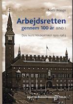 Arbejdsretten gennem 100 år. Den faste Voldgiftsret 1910-1963