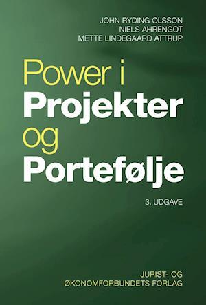Bog, indbundet Power i projekter og portefølje af Mette Lindegaard Attrup, Niels Ahrengot, John Ryding Olsson