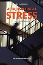 Arbejdsbetinget stress i arbejdsretlig belysning