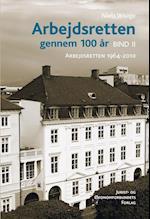Arbejdsretten gennem 100 år. Arbejdsretten 1964-2010