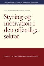 Styring og motivation i den offentlige sektor (Studier i offentlig ledelse styring og forvaltning, nr. 3)