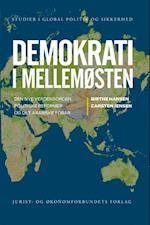 Demokrati i Mellemøsten (Studier i global politik og sikkerhed, nr. 3)