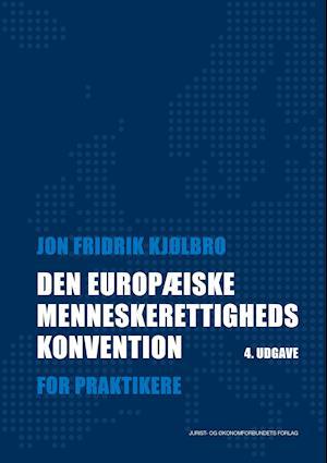 Bog, hæftet Den Europæiske Menneskerettighedskonvention af Jon Kjølbro