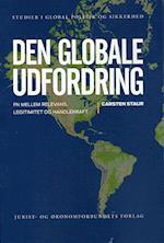 Den globale udfordring (Studier i global politik og sikkerhed, nr. 1)