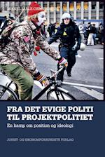Fra det evige politi til projektpolitiet