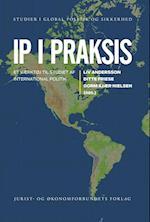 IP i praksis (Studier i global politik og sikkerhed, nr. 2)