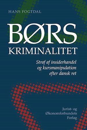 Bog hæftet Børskriminalitet af Hans Fogtdal