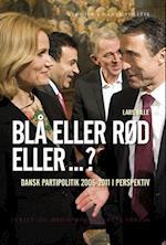 Blå eller rød eller -? (Studier i dansk politik, nr. 2)