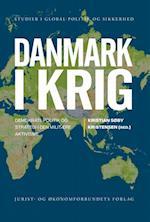 Danmark i krig (Studier i global politik og sikkerhed, nr. 5)