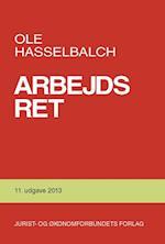 Arbejdsret. med tilknyttede dele af arbejdsmiljøretten, socialretten og skatteretten af Ole Hasselbalch