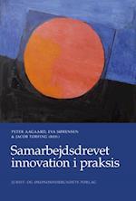 Samarbejdsdrevet innovation i praksis af Eva Sørensen, Peter Aagaard