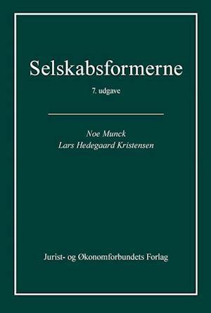 Bog hæftet Selskabsformerne af Lars Hedegaard Kristensen Noe Munck
