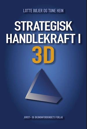 Bog hæftet Strategisk handlekraft i 3D af Tune Hein Lotte Bøjer