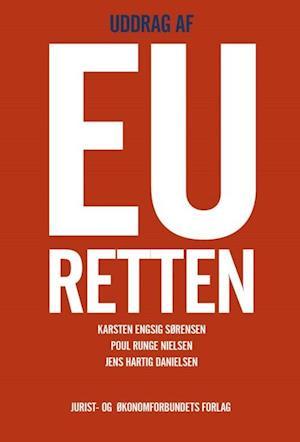 Bog, hæftet Uddrag af EU-retten af Karsten Engsig Sørensen, Poul Runge Nielsen, Jens Hartig Danielsen