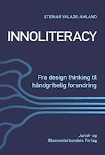 Innoliteracy - fra design thinking til håndgribelig forandring