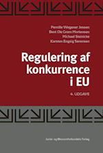 Reguleringen af konkurrence i EU af Bent Ole Gram Mortensen, Karsten Engsig Sørensen, Michael Steinicke