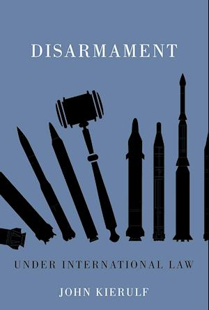 Bog, hæftet Disarmament under international law af John Kierulf