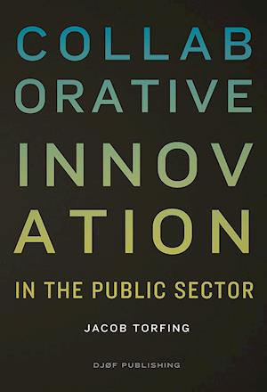 Bog, hæftet Collaborative innovation in the public sector af Jacob Torfing