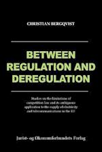 Between regulation and deregulation