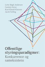 Offentlige styringsparadigmer af Jacob Torfing, Carsten Greve, Kurt Klaudi Klausen