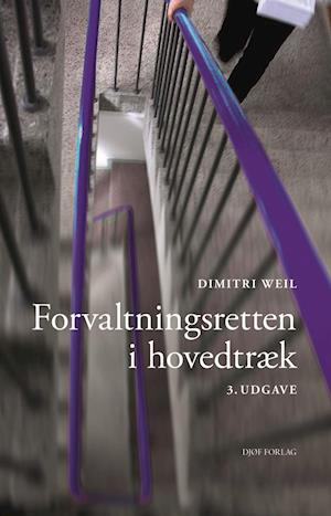 Forvaltningsretten i hovedtræk-dimitri weil-bog fra dimitri weil på saxo.com