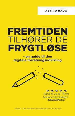 Bog, hæftet Fremtiden tilhører de frygtløse af Astrid Haug