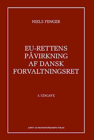niels fenger – Eu-rettens påvirkning af dansk forvaltningsret-niels fenger-bog fra saxo.com