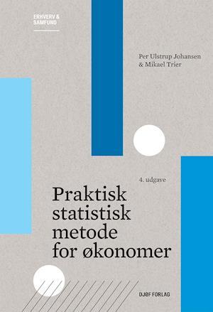 mikael trier Praktisk statistisk metode for økonomer-mikael trier-bog på saxo.com