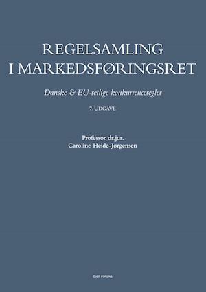 caroline heide-jørgensen – Regelsamling i markedsføringsret-caroline heide-jørgensen-bog på saxo.com