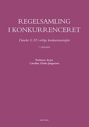 caroline heide-jørgensen – Regelsamling i konkurrenceret-caroline heide-jørgensen-bog på saxo.com