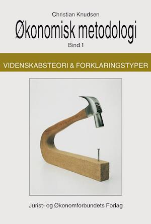 Bog, hæftet Økonomisk metodologi- Videnskabsteori og forklaringstyper af Knudsen C