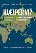 Hjælper vi? (Studier i global politik og sikkerhed, nr. 4)