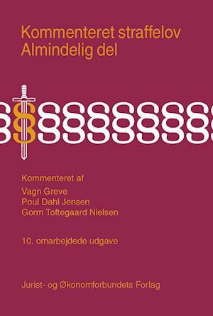 Kommenteret straffelov. Almindelig del af Poul Dahl Jensen, Gorm Toftegaard Nielsen, Vagn Greve