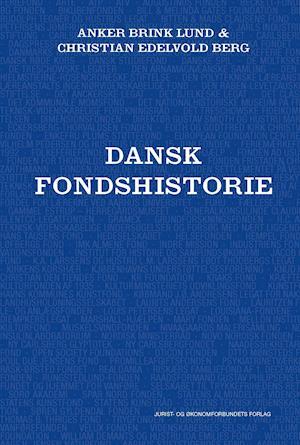 Dansk fondshistorie af Anker Brink Lund, Christian Edelvold Berg