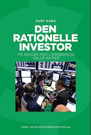 Den rationelle investor af Susanne Sayers Kurt Kara