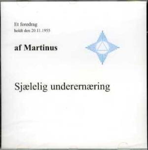 Lydbog CD Sjælelig underernæring (CD 3) af Martinus