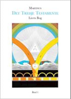 Livets Bog, bind 1 (Det Tredje Testamente) af Martinus