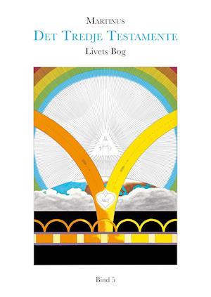 Livets Bog, bind 5 (Det Tredje Testamente) af Martinus