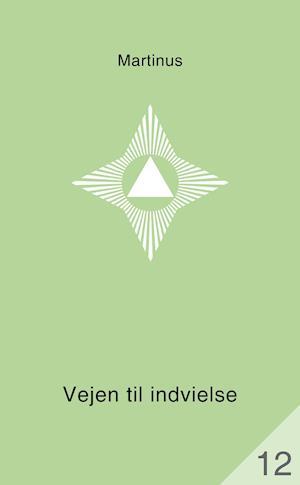 Vejen til indvielse (småbog 12) af Martinus