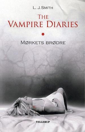 The vampire diaries. Mørkets brødre