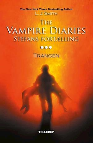 The vampire diaries - Stefans fortælling. Trangen